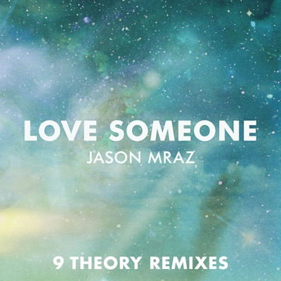 Love Someone (9 Theory Remixes) - Single MP3 Download