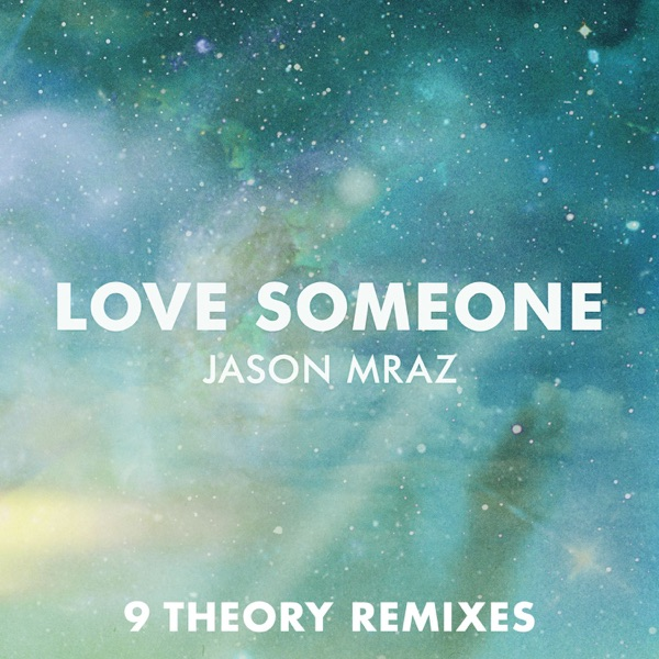 Love Someone (9 Theory Remixes) - Single