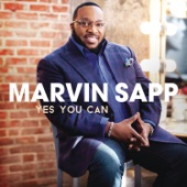 Marvin Sapp - Yes You Can (Album Version)