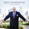 I Will Trust - Fred Hammond