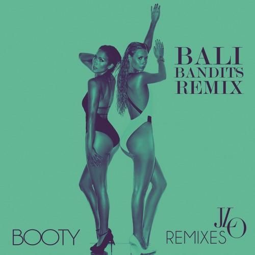 Jennifer Lopez - Booty (Bali Bandits Remix) [feat. Iggy Azalea & Pitbull] - Single