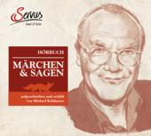 Märchen & Sagen, aufgeschrieben und erzählt von Michael Köhlmeier
