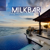 Milkbar - Deep House Lounge