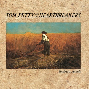 Southern Accents – Tom Petty & The Heartbreakers [iTunes Plus AAC M4A] [Mp3 320kbps] Download Free
