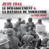Paul Dessy - Juin 1944: Le dГ©barquement et la bataille de Normandie illustration