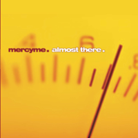 MercyMe - Almost There artwork