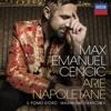 Arie Napoletane, Max Emanuel Cencic, Il Pomo d'Oro & Maxim Emelyanychev