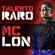 Talento Raro - Mc Lon