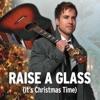 Raise a Glass (It's Christmas Time) - Single