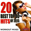 20 Best Top 40 Hits of 2015 (Workout Mixes) [Unmixed Songs For Fitness & Exercise] - Various Artists
