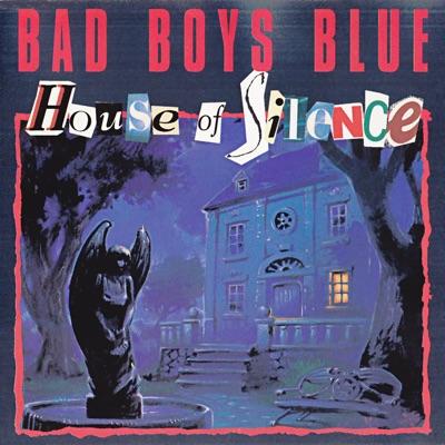 House of Silence - EP - Bad Boys Blue