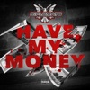 Have My Money - Single, The Diplomats