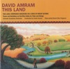 David Amram This Land Symphonic Variations On a Song By Woody Guthrie