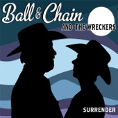 Ball & Chain and the Wreckers - Last Cowboy
