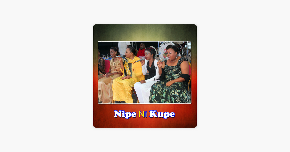 Nipe Ni Kupe - EP by East African Melody on Apple Music