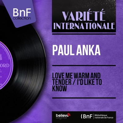 Love Me Warm and Tender / I'd Like to Know (Mono Version) [feat. Ray Ellis and His Orchestra] - Single - Paul Anka