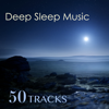 Sleep Music Academy, Deep Sleep & Sleep Music - Deep Sleep Music - Best Sleeping Lullabies Collection (50 Tracks)  artwork