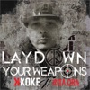 Lay Down Your Weapons feat Rita Ora Single