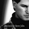 Brent Schlender & Rick Tetzeli - Becoming Steve Jobs: How a reckless upstart became a visionary leader (Unabridged) portada