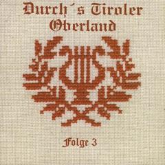 Durch's Tiroler Oberland (Folge 3)