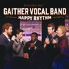 Happy Rhythm (Live), Gaither Vocal Band