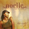 The Craft, Noelle Scaggs & Dilated Peoples