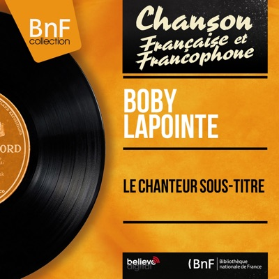Le chanteur sous-titré (feat. Alain Goraguer et son orchestre) [Mono Version] - EP - Boby Lapointe