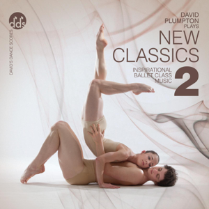 David Plumpton - New Classics 2 Inspirational Ballet Class Music
