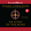 An Echo in the Bone: A Novel (Unabridged) - Diana Gabaldon