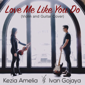 Love Me Like You Do Violin And Guitar Cover Ivan Gojaya & Kezia Amelia