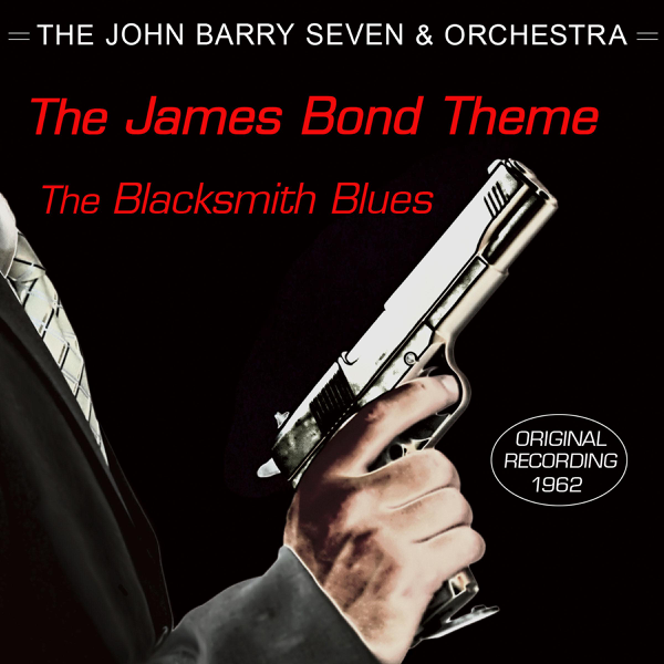 The James Bond Theme / The Blacksmith Blues - Single by The John Barry  Seven and Orchestra