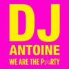 We Are the Party, DJ Antoine