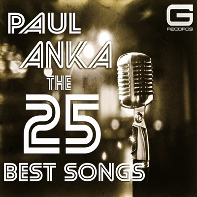 The 25 Best Songs - Paul Anka