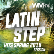 Latin Step Hits Spring 2015 Session (60 Minutes Non-Stop Mixed Compilation 132 BPM / 32 Count) - Various Artists - Various Artists