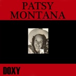 Patsy Montana - Sweetheart of the Saddle (feat. The Prairie Ramblers)