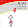 René Goscinny & Sempé - Le ballon, et autres histoires du Petit Nicolas (Le Petit Nicolas) artwork