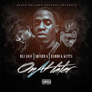 On a Hater, Pt. 2 (feat. Rambo K Kutta & Dej Loaf) - Single Mp3 Download