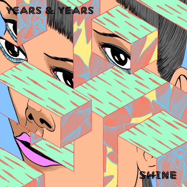 Years And Years - Shine