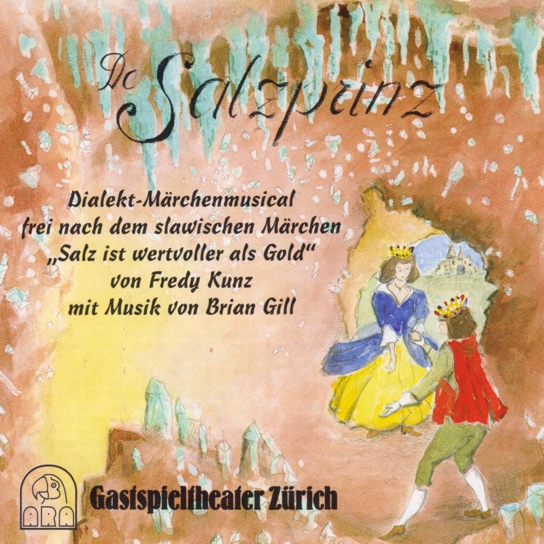 De Salzprinz (Dialekt-Märchen Musical frei nach dem slawischen Märchen Salz ist wertvoller als Gold)
