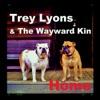 Trey Lyons & The Wayward Kin - Home  EP Album