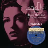 Billie Holiday - Lady Day: The Complete Billie Holiday on Columbia 1933-1944, Vol. 6 artwork