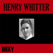 Henry Whitter (Doxy Collection)