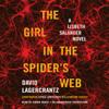 David Lagercrantz - The Girl in the Spider's Web: A Lisbeth Salander Novel - Millennium Series, Book 4 (Unabridged)  artwork