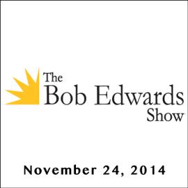 The Bob Edwards Show, Pete Seeger and Studs Terkel, November 24, 2014 audiobook