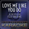 Love Me Like You Do (In the Style of Ellie Goulding) [Instrumental Version] - High Frequency Karaoke