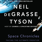 Download Space Chronicles: Facing the Ultimate Frontier (Unabridged) Audio Book