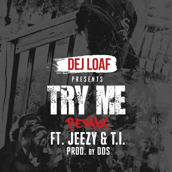 Try Me Remix (feat. Jeezy & T.I.) - Single