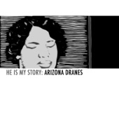 He Is My Story: Arizona Dranes