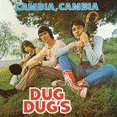 Los Dug Dug's - Cambia, Cambia