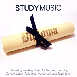 Study Music - Amazing Relaxing Music for Studying, Reading, Concentration,  Reflection, Homework and Exam Study by Study Music Academy